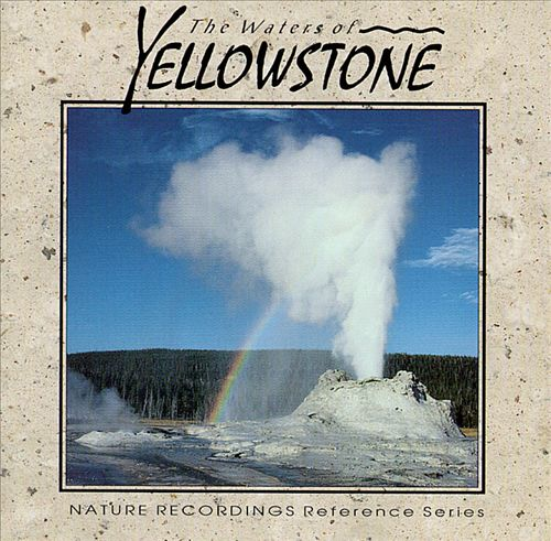 The Nature Recordings: Waters of Yellowstone
