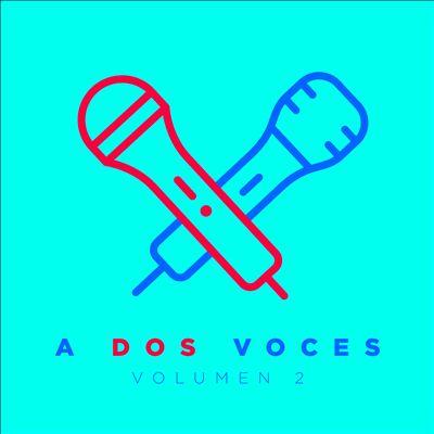 A Dos Voces, Vol. 2