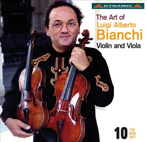 The Art of Luigi Alberto Bianchi - Violin and Viola