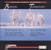 Borodin: Symphony No. 2; On the Steppes of Central Asia; Tchaikovsky: 1812 Overture