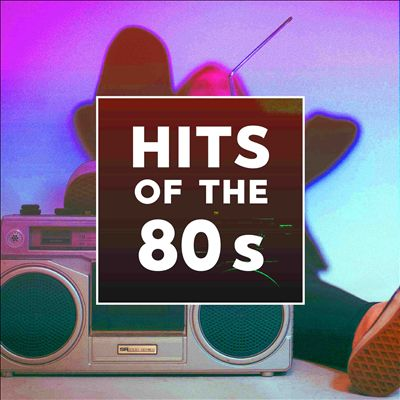 Hits of the 80s [Rhino]