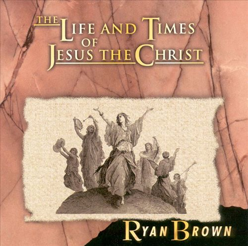 The Life & Times of Jesus Christ