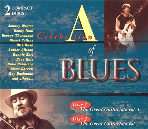 A Celebration of Blues: The Great Guitarists, Vols. 1-2