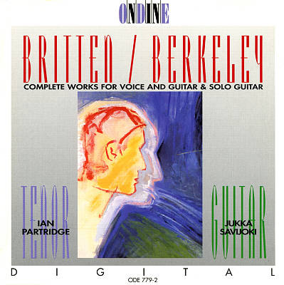 Britten / Berkeley: Complete Works for Voice and Guitar & Solo Guitar