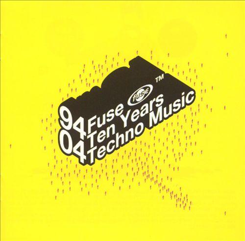 Fuse: Ten Years Technomusic