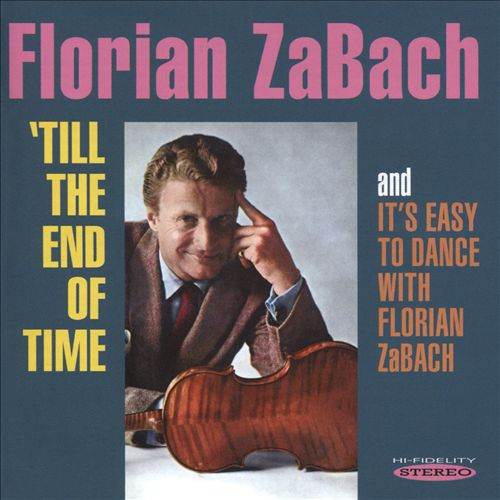 'Till the End of Time/It's Easy To Dance With Florian Zabach