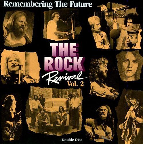The Rock Revival: Remembering the Future, Vol. 2