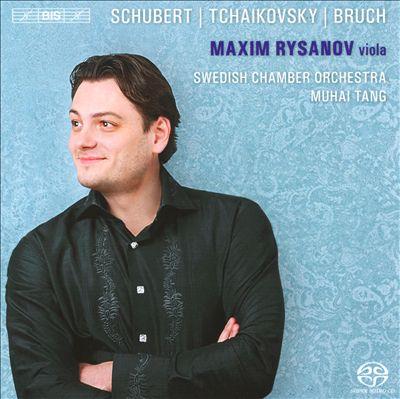 Maxim Rysanov Plays Schubert, Tchaikovsky & Bruch