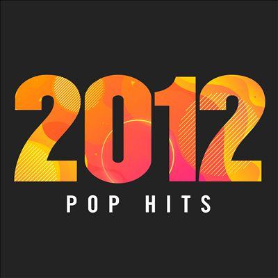 2012 POP Hits [Rhino]