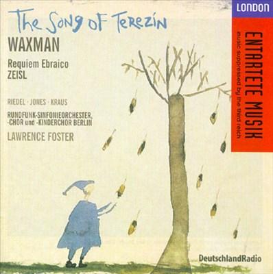 Franz Waxman: The Song of Terezin; Eric Zeisl: Requiem Ebraico