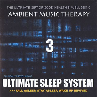 Ambient Music Therapy: Ultimate Sleep System 3
