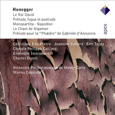 "Arthur Honegger: Le Roi David; Prélude, fugue et postlude; Monopartita; Napoléon; Le Chant de Nigamon; Prélude pour la ""Phædre"""