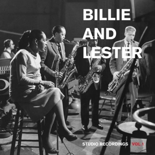 Billie and Lester: Studio Recordings, Vol. 1