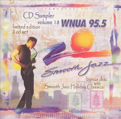 WNUA 95.5: Smooth Jazz Sampler, Vol. , Vol. 18