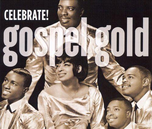 Gospel Gold: Celebrate!