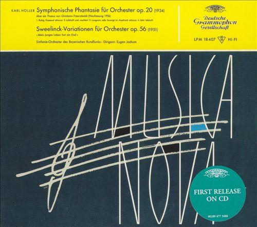 Karl Höller: Symphonische Phantiasie; Sweelinck-Variationen