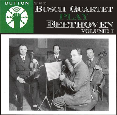 The Busch Quartet Play Beethoven, Vol. 1