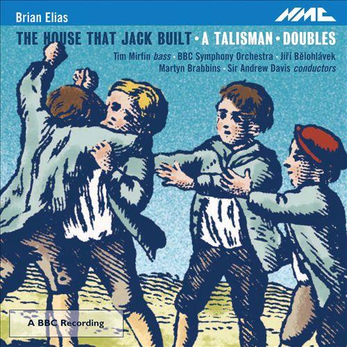 Brian Elias: The House That Jack Built; A Talisman; Doubles