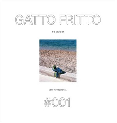Gatto Fritto: The Sound of Love International 001