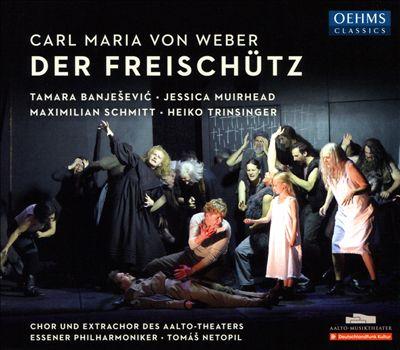 Carl Maria von Weber: Der Freischütz