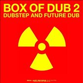 Box of Dub, Vol. 2: Dubstep and Future Dub