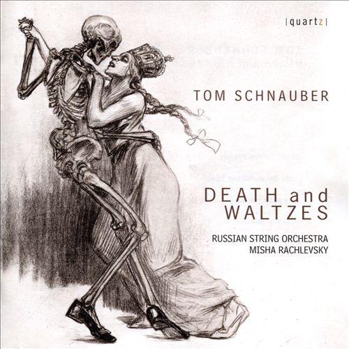 Tom Schnauber: Death and Waltzes