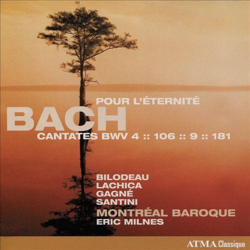 Bach: Pour l'Éternité - Cantatas BWV 4, 106, 9, 181