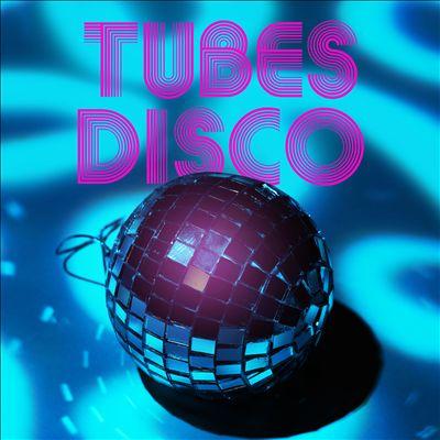 Tubes Disco