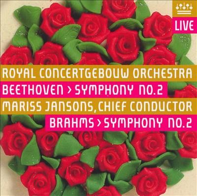 Beethoven: Symphony No. 2; Brahms: Symphony No. 2