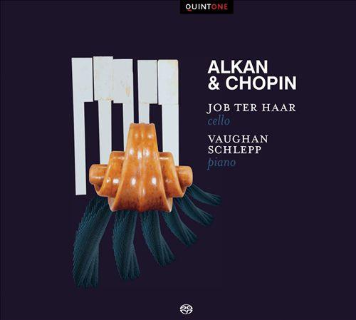 Alkan & Chopin: Sonatas for Piano & Cello