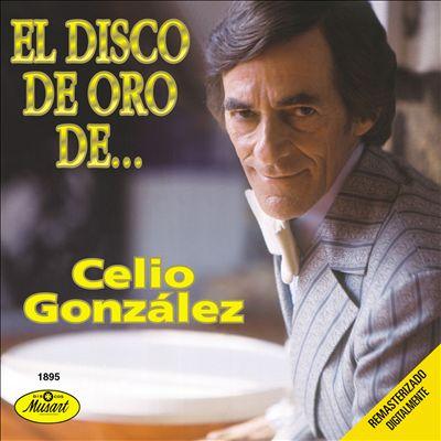 El Disco De Oro De Celio Gonzalez