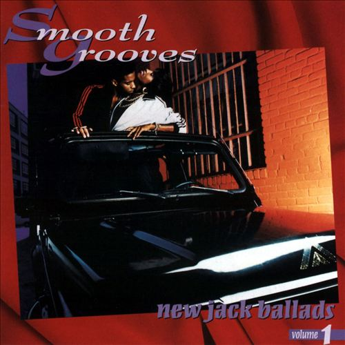 Smooth Grooves: New Jack Ballads, Vol. 1