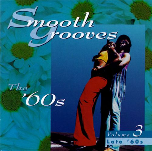 Smooth Grooves: The '60s, Vol. 3: Late '60s