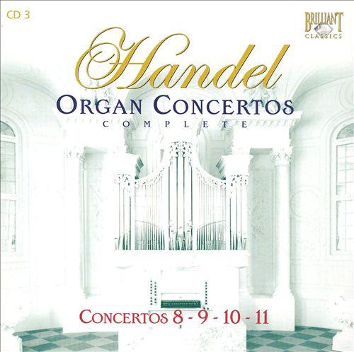 Handel: Organ Concertos Nos. 8-11