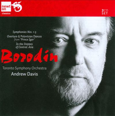 """Borodin: Symphonies Nos. 1-3; Overture & Polovtsian Dances from """"Prince Igor""""; In the Steppes of Central Asia"""