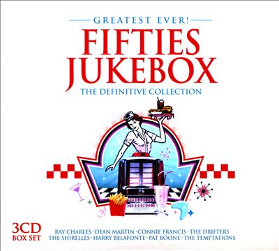 Greatest Ever! Fifties Jukebox: The Definitive Collection