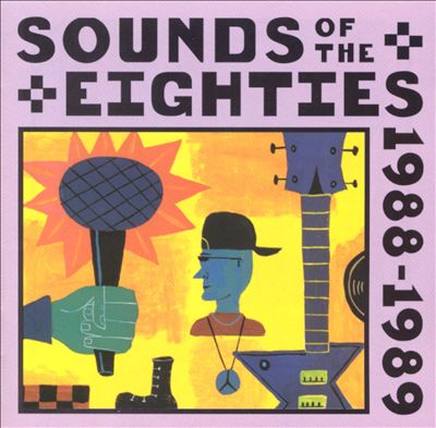 Sounds of the Eighties: The Rolling Stone Collection, 1988-1989