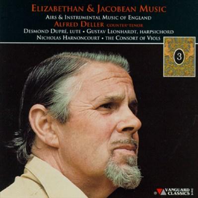 Elizabethan & Jacobean Music-Airs & Instrumental Music Of England