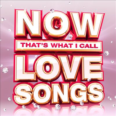 Now That's What I Call Love Songs [2018]