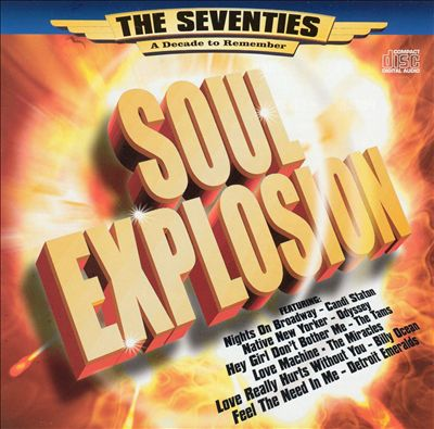 The Seventies - A Decade to Remember: Soul Explosion