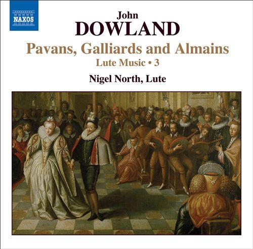 Dowland: Pavans, Gailliards and Almains - Lute Music, Vol. 3