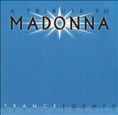 A Tribute to Madonna: Tranceformed