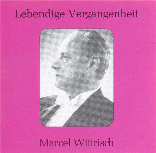 Lebendige Vergangenheit: Marcel Wittrisch