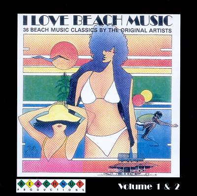 I Love Beach Music, Vol. 1 & 2
