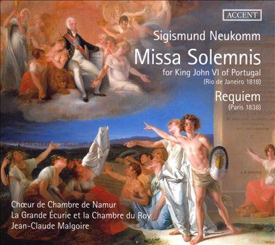 Sigismund Neukomm: Missa Solemnis for King John VI of Portugal; Requiem