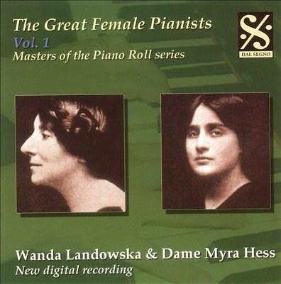 The Great Female Pianists, Vol. 1: Wanda Landowska & Dame Myra Hess