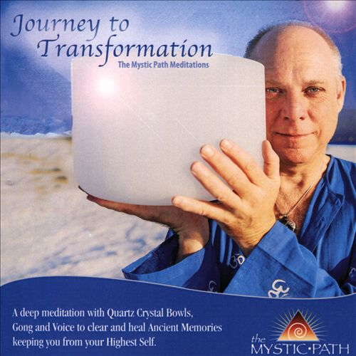 The Mystic Path Meditations: Journey To Transformation