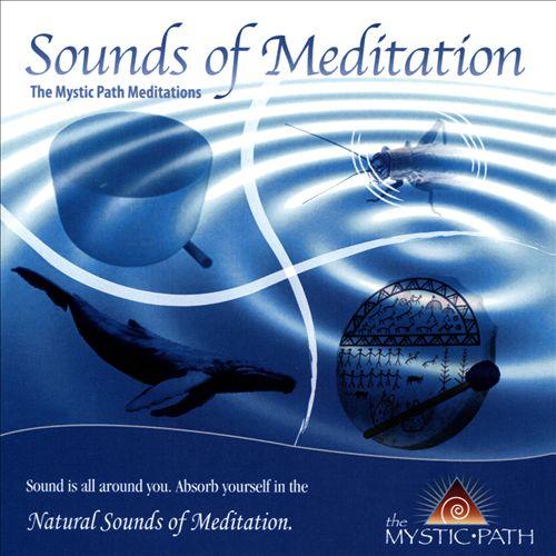 The Mystic Path Meditations: Sounds of Meditation