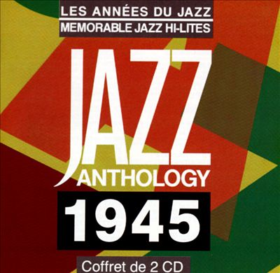 Jazz Anthology: Memorable Jazz Hi-Lites 1945