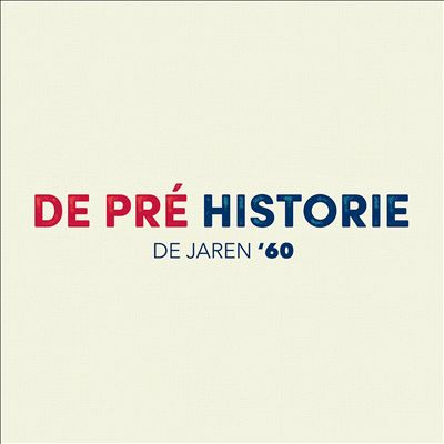 De Pré Historie: De Jaren '60